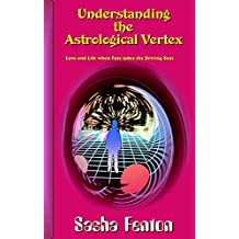 Understanding the Astrological Vertex: Love and Life when Fate takes the Driving Seat
