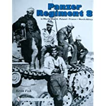 Panzer Regiment 8: Poland . France . North Africa: In World War II - Poland-France-North Africa (Schiffer Military History)