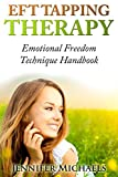 EFT Tapping Therapy: Emotional Freedom Technique Handbook