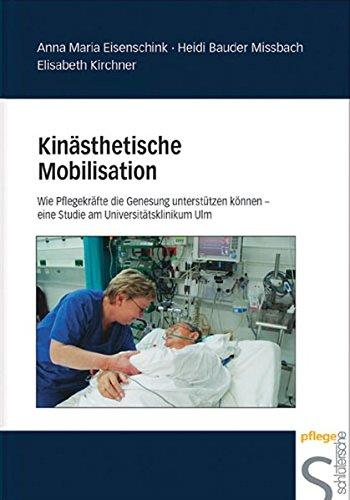 Kinästhetische Mobilisation: Wie Pflegekräfte die Genesung unterstützen können - eine Studie am Universitätsklinikum Ulm