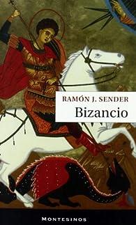 Bizancio par Ramón J. Sender