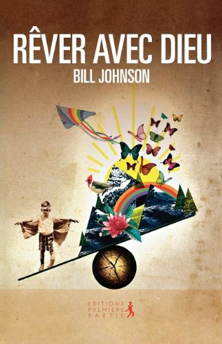 Secrets to Imitating God (French) par Bill Johnson