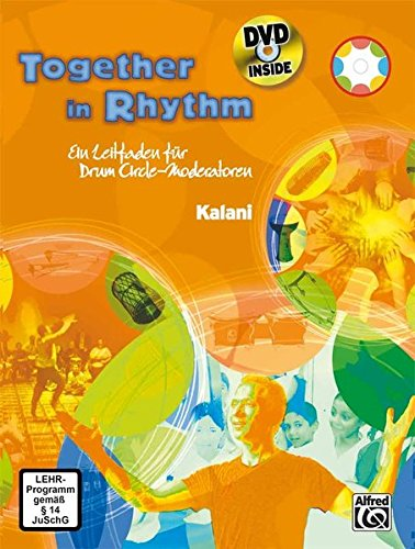 Together in Rhythm: Ein Leitfaden für Drum Circle-Moderatoren (Buch & DVD)