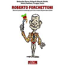 Roberto Forchettoni: Dal voto di povertà (e castità) agli yacht. Vita e imprese del governatore Celeste