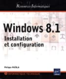 Windows 8.1 : Installation et configuration