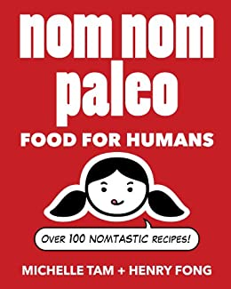 Nom Nom Paleo: Food for Humans par [Tam, Michelle, Fong, Henry]
