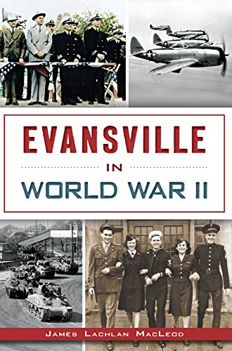 Evansville in World War II (Military) (English Edition)