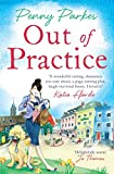 Out of Practice (The Larkford Series) by Penny Parkes