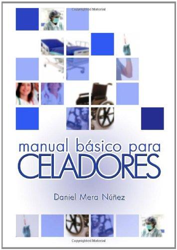 Manual Basico Del Celador por Daniel Mera Nunez