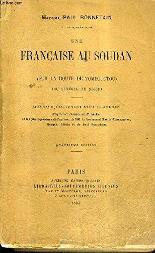 Une Francaise Au Soudan Sur La Route De Tombouctou Du Senegal Au Niger [Pdf/ePub] eBook