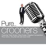Pure... Crooners