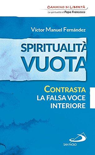 Spiritualit vuota. Contrasta la falsa voce interiore
