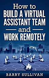 How to build a virtual assistant team and work remotely (English Edition)