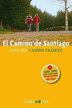 El Camino de Santiago. Guía práctica para la preparacion