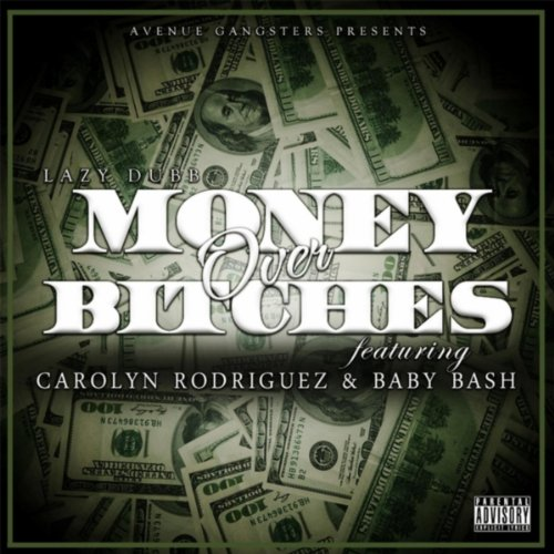Money Over Bitches ( Players Code ) [feat. Carolyn Rodriguez & Baby Bash] [Explicit] -