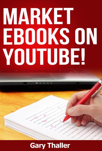 Market eBooks on YouTube! For those who Write, Sell, and Market eBooks (English Edition)