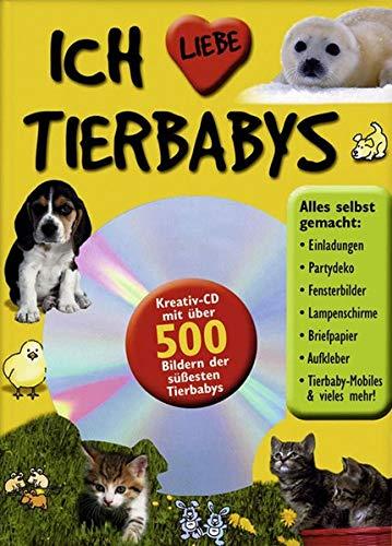 CD-Buch, Bd. 2: Ich liebe Tierbabys, Kreativ-CD mit über 500 Bildern der süßesten Tierbabys