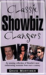 Classic Showbiz Clangers: An Amusing Collection of Showbiz's Most Embarrassing Moments from Over a Century (Classic Clangers)