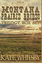 Montana Prairie Brides Trilogy Box Set: A Clean Historical Mail Order Collection by Kate Whitsby (2014-11-12)