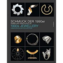 Schmuck der 1990er / 1990s Jewellery: Die Sammlung Hans Schullin / The Hans Schullin Collection