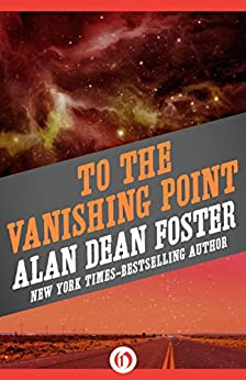 To the Vanishing Point (English Edition) par [Foster, Alan Dean]
