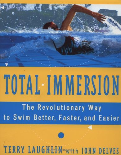 Total Immersion: Revolutionary Way to Swim Better and Faster por Terry Laughlin