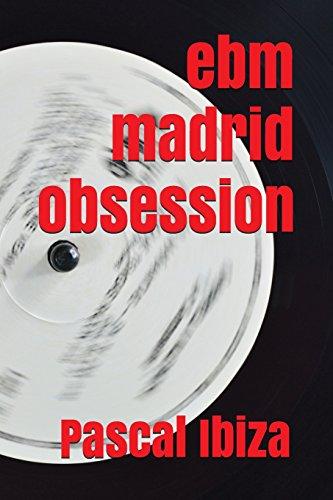 EBM Madrid Obsession por Pascal Ibiza