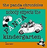 The Panda Chronicles Book 3: Nobody Expects the Panda Kindergarten (English Edition)