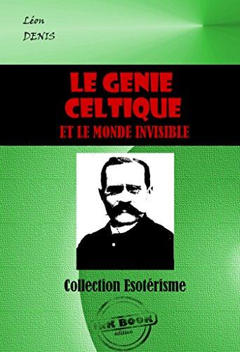 Le génie celtique et le monde invisible: édition intégrale