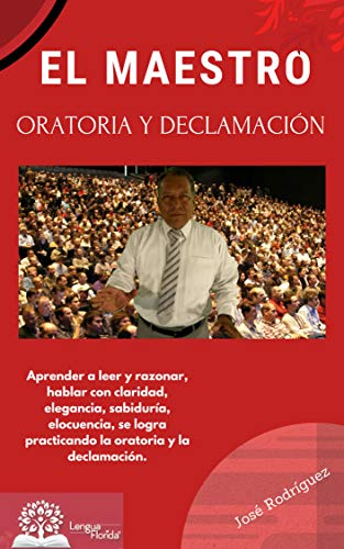 EL MAESTRO: ORATORIA Y DECLAMACIÓN por José Luis Rodríguez Hernández