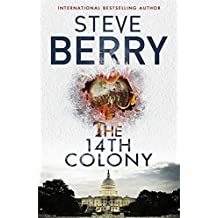 The 14th Colony: Book 11 (Cotton Malone) by Steve Berry (2016-04-07)