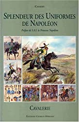 Splendour DES Uniformes De Napoleon1 Cav