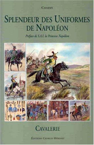 Splendeur des Uniformes de Napoléon, Tome 1 : Cavalerie