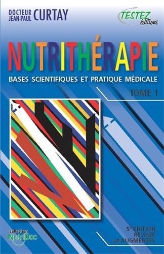 Nutrithérapie : Bases scientifiques et pratique médicale, 2 volumes