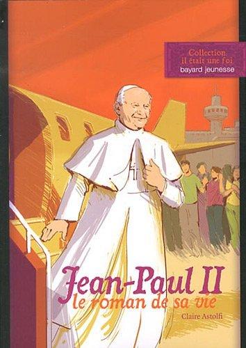JEAN-PAUL II, LE ROMAN DE SA VIE