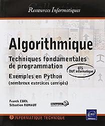 Algorithmique - Techniques fondamentales de programmation - Exemples en Python (nombreux exercices corrigés) - BTS, DUT informatique