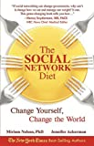 The Social Network Diet: Change Yourself, Change the World by Nelson, Miriam, Ackerman, Jennifer (2011) Paperback