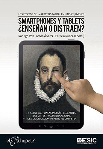 Los efectos del marketing digital en niños y jóvenes. Smartphones y tablets ¿enseñan o distraen? (Libros Profesionales) por Aa. Vv.