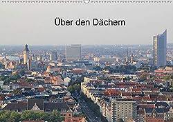 Über den Dächern von Leipzig (Wandkalender 2020 DIN A2 quer)