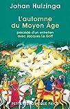 L'automne du Moyen Âge, précédé d'un entretien avec Jacques Le Goff