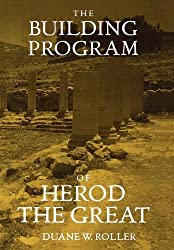 The Building Program of Herod the Great by Duane W. Roller (1998-02-20)