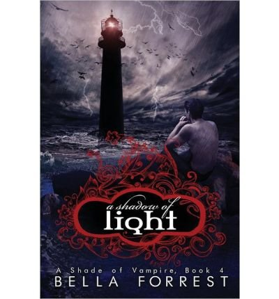 [ A Shade Of Vampire 4: A Shadow Of Light ] By Forrest, Bella (Author) [ Jul - 2013 ] [ Paperback ]