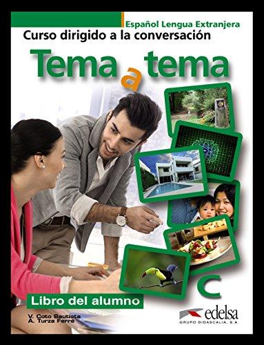 Tema a tema. Con espansione online. Per le Scuole superiori: Tema a tema C - libro del alumno: 3 (Métodos - Jóvenes Y Adultos - Tema A Tema - Nivel C1-C2)