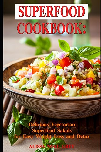 superfood-cookbook-delicious-vegetarian-superfood-salads-for-easy-weight-loss-and-detox-healthy-clea