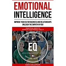 Emotional Intelligence : Improve Your EQ For Business And Relationships | Unleash The Empath In You (English Edition)