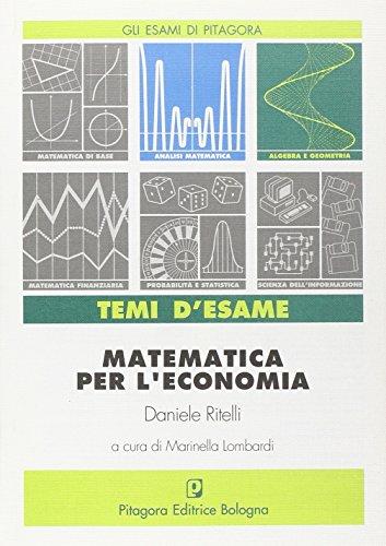 Matematica per l'economia. Temi d'esame