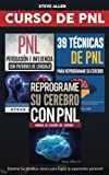 Curso de PNL - Pack 3x2: Reprograme su cerebro con PNL + Persuasión e influencia con patrones de lenguaje + 39 técnicas de PNL para reprogramar el ... de programación neurolinguistica (PNL)