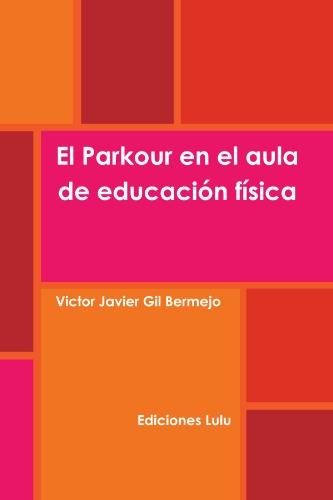 El Parkour en el aula de educación física por Víctor Javier Gil Bermejo