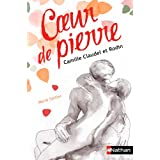 Coeur de pierre : Camille Claudel et Rodin