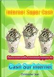 Telecharger Livres Internet Super Cash (PDF,EPUB,MOBI) gratuits en Francaise